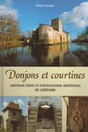 DONJONS ET COURTINES, chateaux forts et fortifications medievales de Lorraine