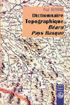 DICTIONNAIRE TOPOGRAPHIQUE BEARN PAYS BASQUE